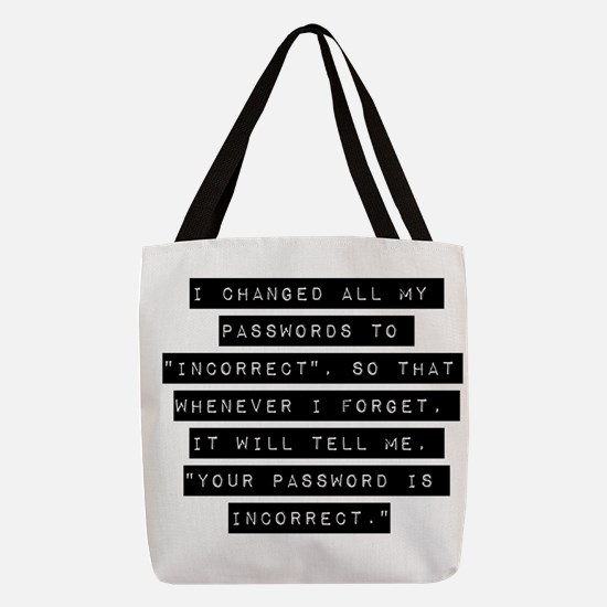 I Changed All My Passwords Polyester Tote Bag