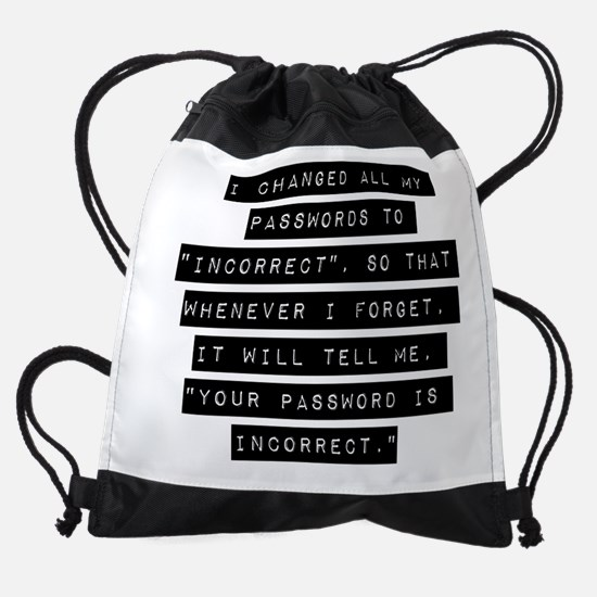 I Changed All My Passwords Drawstring Bag