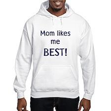 Unique Mom likes me best Hoodie