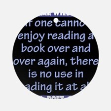 If One Cannot Enjoy Reading - Wilde Round Ornament
