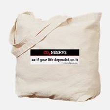 B&W Conserve as if your life... Tote Bag
