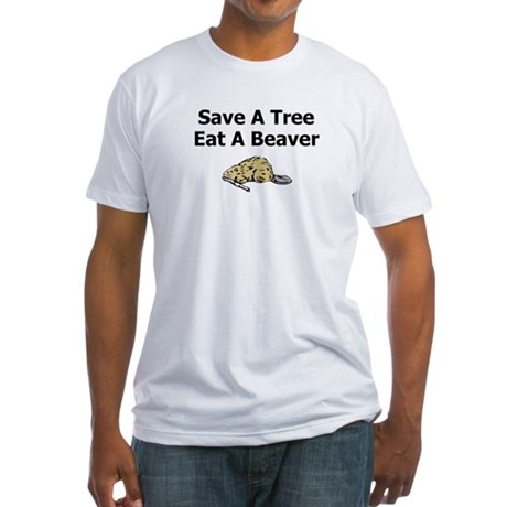 Eat a Beaver Fitted T-Shirt