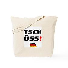 TSCHUSS - GERMAN Tote Bag