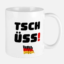 TSCHUSS - GERMAN Small Mug