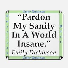 Pardon My Sanity - Dickinson Mousepad
