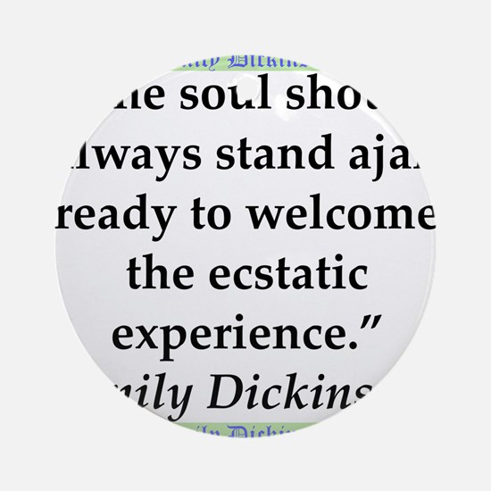The Soul Should Always Stand Ajar - Dickinson Roun
