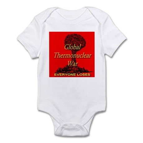 Global Thermnnuclear War Ever Infant Bodysuit