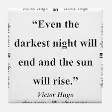 Even The Darkest Night Will End - Hugo Tile Coaste