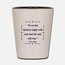 Even The Darkest Night Will End - Hugo Shot Glass