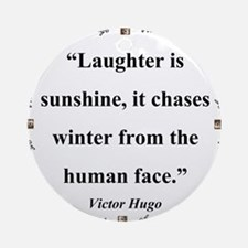 Laughter Is Sunshine - Hugo Round Ornament