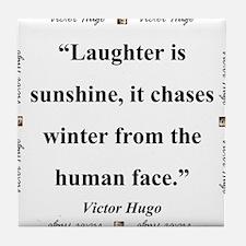 Laughter Is Sunshine - Hugo Tile Coaster
