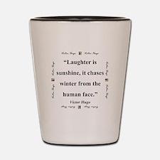 Laughter Is Sunshine - Hugo Shot Glass