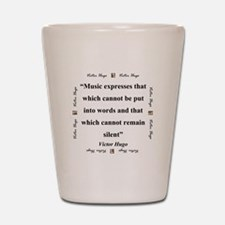 Music Expresses That Which Cannot - Hugo Shot Glas