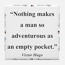 Nothing Makes A Man So Adventurous - Hugo Tile Coa
