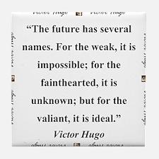 The Future Has Several Names - Hugo Tile Coaster