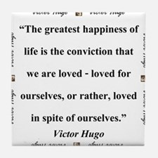 The Greatest Happiness of Life - Hugo Tile Coaster