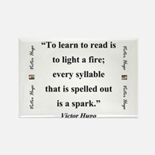To Learn To Read Is To Light A Fire - Hugo Magnets
