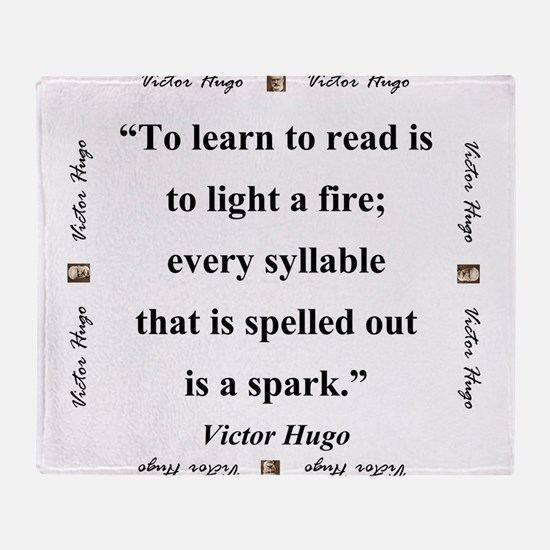 To Learn To Read Is To Light A Fire - Hugo Throw B