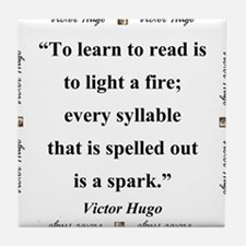 To Learn To Read Is To Light A Fire - Hugo Tile Co