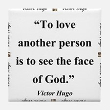 To Love Another Person - Hugo Tile Coaster