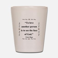 To Love Another Person - Hugo Shot Glass