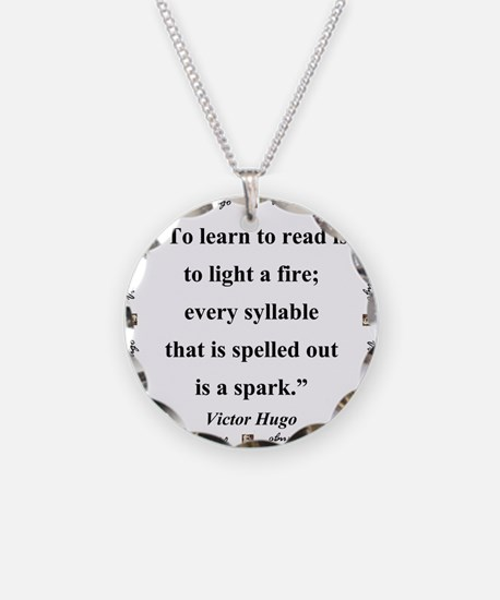 To Learn To Read Is To Light A Fire - Hugo Necklac