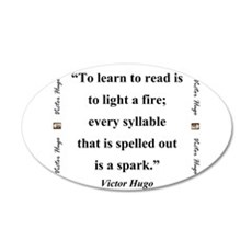 To Learn To Read Is To Light A Fire - Hugo Wall Decal