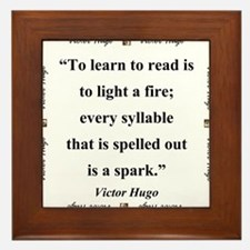 To Learn To Read Is To Light A Fire - Hugo Framed