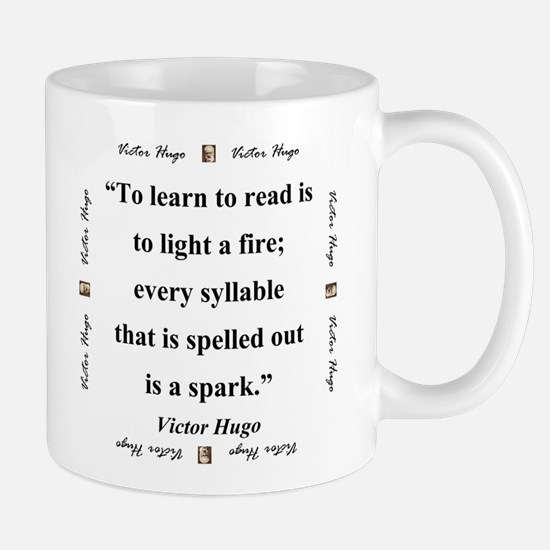 To Learn To Read Is To Light A Fire - Hugo Small Mug