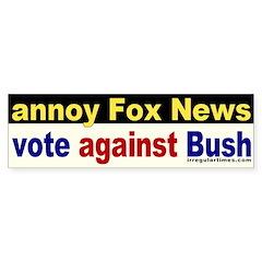 Annoy Fox News Bumper Bumper Sticker
