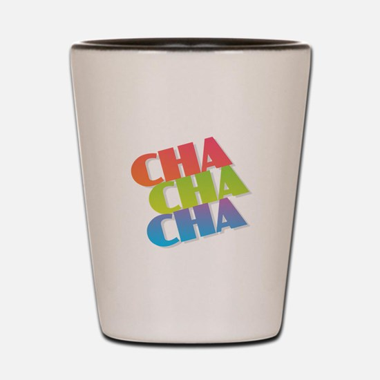 Cha Cha Cha Shot Glass
