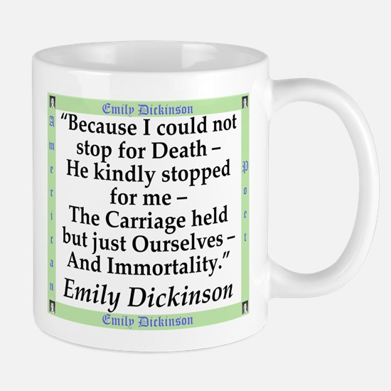 Because I Could Not Stop For Death - Dickinson Mug