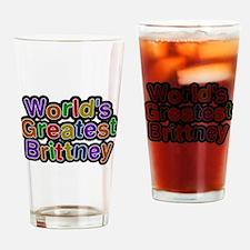 Worlds Greatest Brittney Drinking Glass