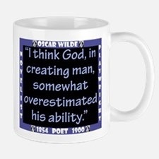 I Think God In Creating Man - Wilde Mug