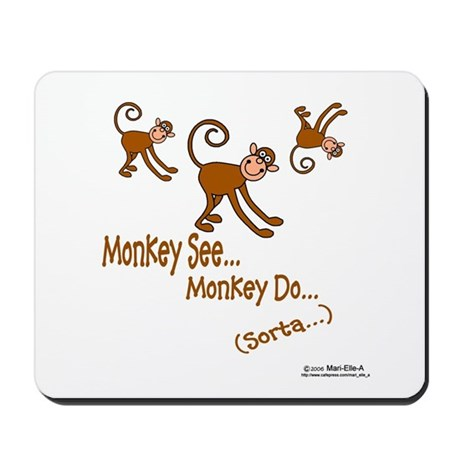 Monkey See Mousepad