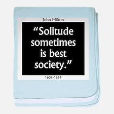 Solitude Sometimes Is Best Society - John Mil baby