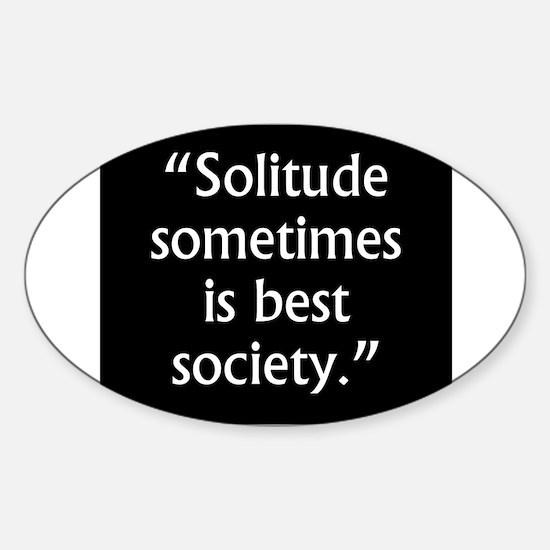 Solitude Sometimes Is Best Society - John Mil Stic