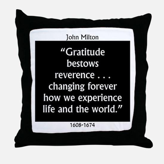 Gratitude Bestows Reverence - Milton Throw Pillow