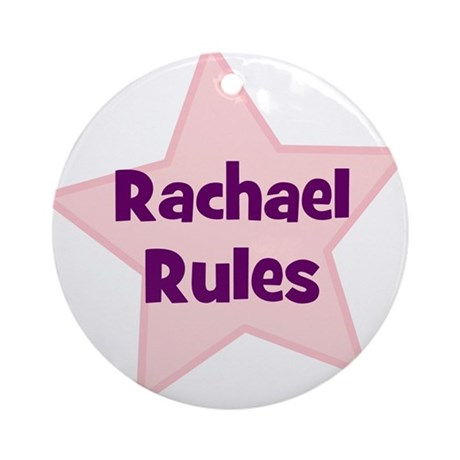 Rachael Rules Ornament (Round)
