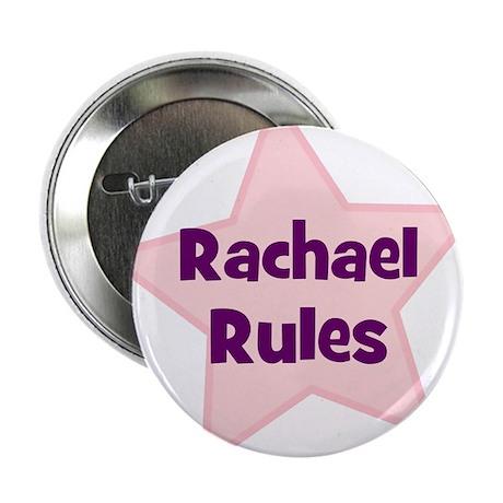 Rachael Rules Button