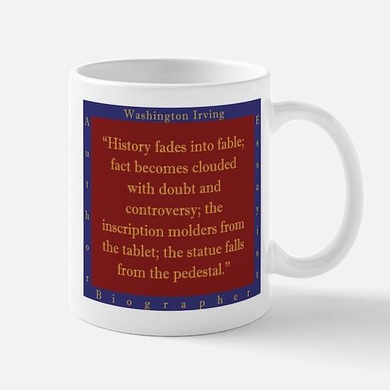 History Fades Into Fable - W Irving Mug