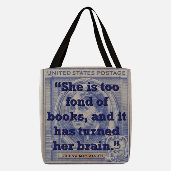 She Is Too Fond Of Books - Alcott Polyester Tote B