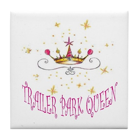 TRAILER PARK QUEEN Tile Coaster