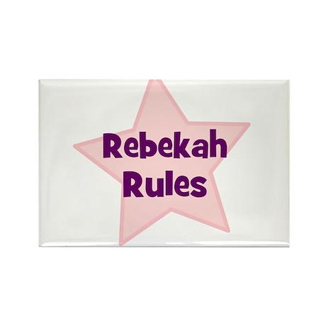 Rebekah Rules Rectangle Magnet