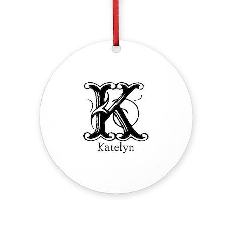 Katelyn: Fancy Monogram Ornament (Round)