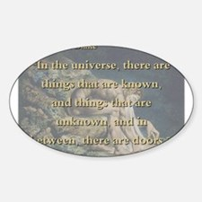 In The Universe There Are Things - W Blake Decal
