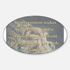 Improvement Makes Strait Roads Sticker (Oval)