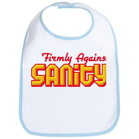 Firmly Against Sanity Bib
