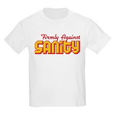 Firmly Against Sanity Kids T-Shirt