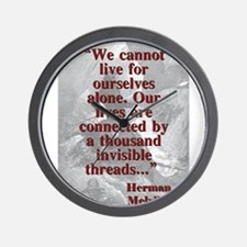 We Cannot Live For Ourselves Alone - Melville Wall